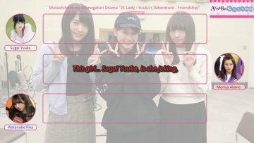 "WataMono 2017.04.07: ""JK Lady: Yuuka's Adventure"" Friendship (Part 2) (English Sub)"