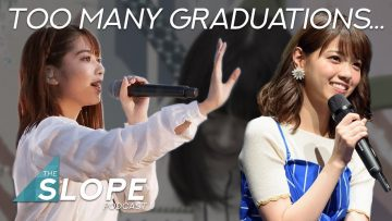 Nishino Nanase and Yonetani Graduation Announcements – The SLOPE Podcast Episode 42